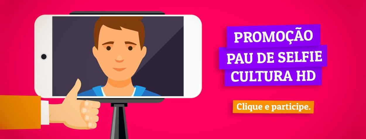 Promoção Pau de Selfie Cultura HD