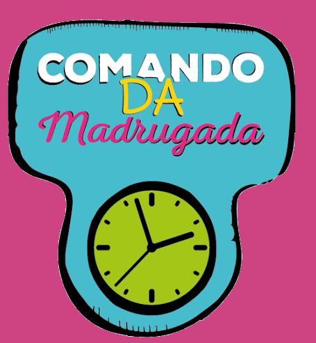 COMANDO DA MADRUGADA